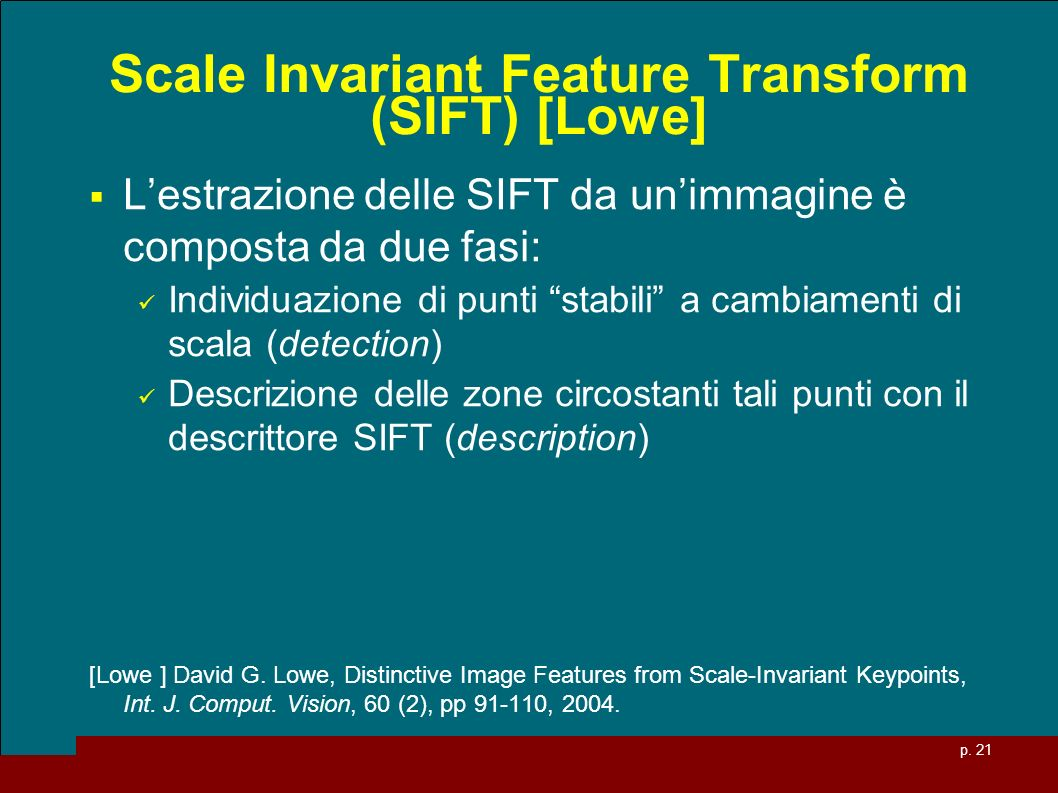 Scale Invariant Feature Transform (SIFT) [Lowe]